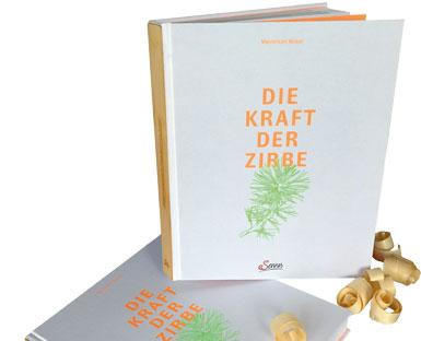 Die Kraft der Zirbe - das Buch über die Königin der Alpen.